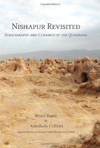 Nishapur Revisited: Stratigraphy and Ceramics of the Qohandez: Rante, Rocco