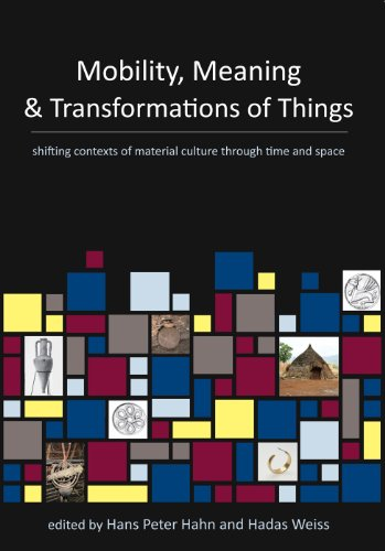 9781842175255: Mobility, Meaning and Transformations of Things: shifting contexts of material culture through time and space