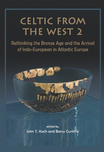 9781842175293: Celtic from the West 2: Rethinking the Bronze Age and the Arrival of Indo-European in Atlantic Europe (Celtic Studies Publications)