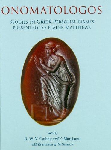 Onomatologos: Studies in Greek Personal Names presented to Elaine Matthews: Marchand, F., Sasanow, ...