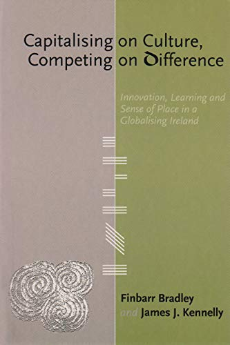 9781842181492: Capitalising on Culture, Competing on Difference: Innovation, Learning and Sense of Place in a Globalising Ireland