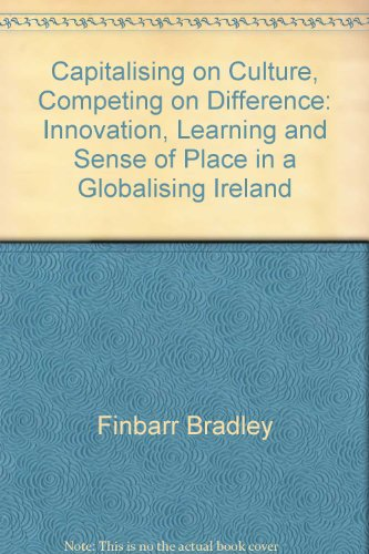 9781842181638: Capitalising on Culture, Competing on Difference: Innovation, Learning and Sense of Place in a Globalising Ireland