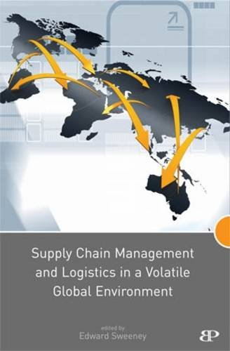 9781842181775: Supply Chain Management and Logistics in a Volatile Global Environment