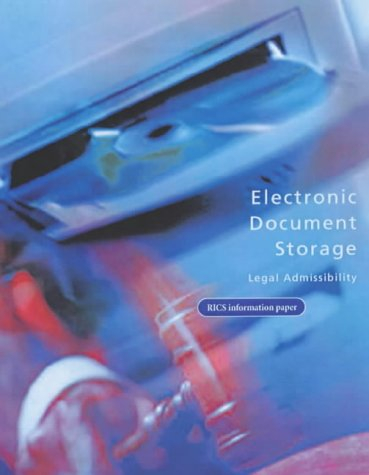 Electronic Document Storage: Legal Admissibility (RICS Information Paper): Construction It Panel ...
