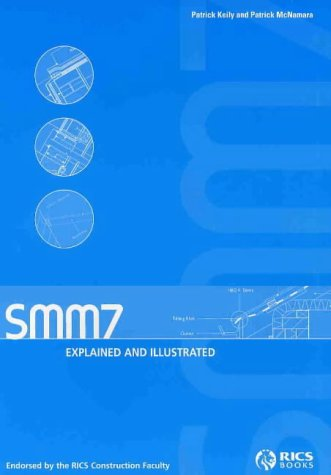 9781842191385: SMM7 Explained and Illustrated: Endorsed by the RICS Construction Faculty