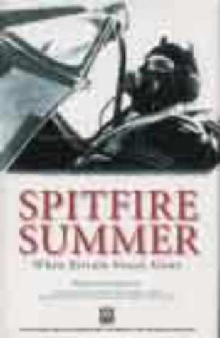 Spitfire Summer : When Britain Stood Alone: Mark Brown Foreword By Sir Christopher Foxley Norris