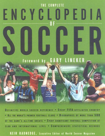9781842220580: The Complete Encyclopedia of Soccer: The Bible of World Soccer