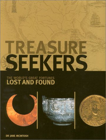 Treasure Seekers: The World's Great Fortunes Lost and Found: McIntosh, Jane