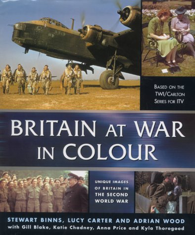 Britain at War in Colour: Unique Images of Britain in the Second World War