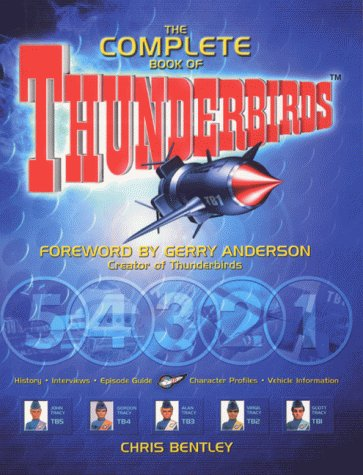 "The Complete Book of the ""Thunderbirds"" (1842220926) by Bentley, Chris"