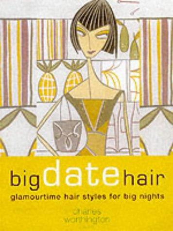 9781842221358: Big Date Hair (Charles Worthington Dream Hair)