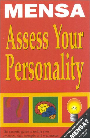 9781842221457: Mensa Assess Your Personality: The Mensa Guide to Evaluating Your Personality Quotient: Your Emotions, Skills, Strengths and Weaknesses