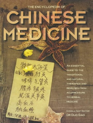 9781842221839: The Encyclopedia of Chinese Medicine: An Essential Guide to the Traditional and Natural Therapies and Remedies from Acupressure to Herbal Medicine
