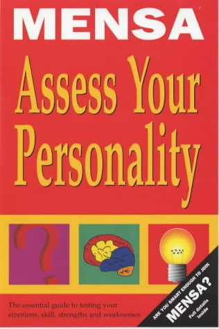 9781842221860: Mensa Assess Your Personality: The Mensa Guide to Testing Your Emotions, Skills, Strengths and Weaknesses