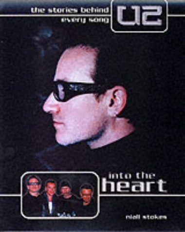 """9781842222034: Into the Heart: The Stories Behind Every """"U2"""" Song"""
