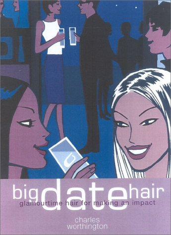 9781842222171: Big Date Hair (Charles Worthington Dream Hair Series)