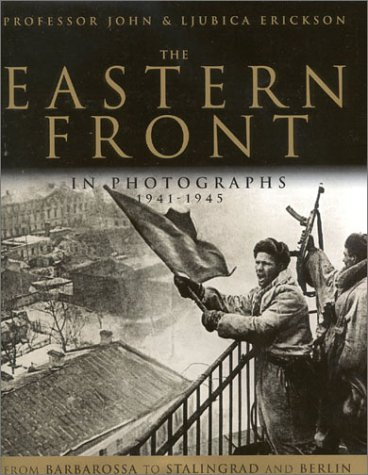 Eastern Front Photos: John Erickson