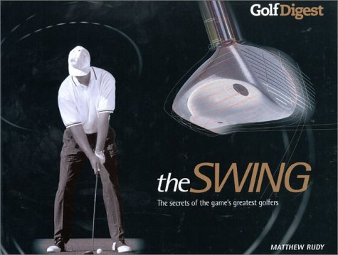 9781842222645: Golf Digest: The Swing: The Secrets of the Game's Greatest Golfers