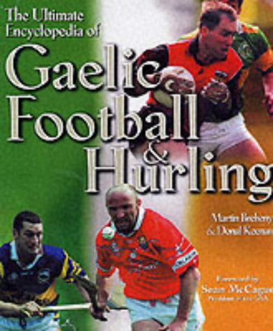 The Ultimate Encyclopedia of Gaelic Football and Hurling: Breheny, Martin, Keenan, Donal