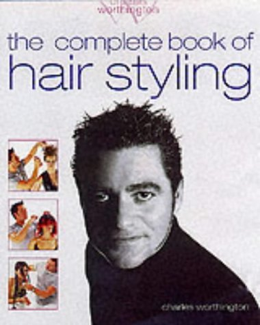 9781842223413: Charles Worthington: The Complete Book of Hair Styling