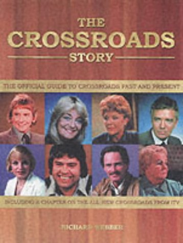 9781842223918: The Crossroads Story: The Official Guide to Crossroads Past and Present
