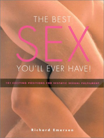 The Best Sex You'll Ever Have : Emerson, Richard; Carlton