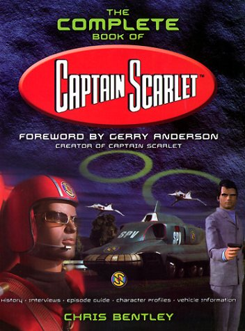 Complete Book of Captain Scarlet: Bentley, Chris