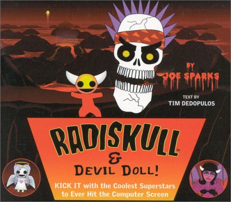 Radiskull & Devil Doll: Kick It with the Coolest Superstars to Ever Hit the Computer: Joe Sparks