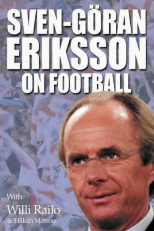 9781842224250: Sven-Goran Eriksson on Football