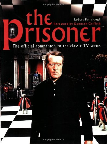 9781842224342: The Prisoner: The Official Companion to the Classic TV Series
