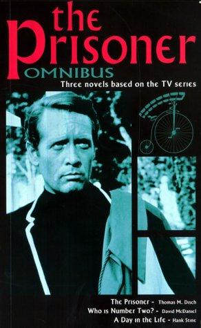 "The ""Prisoner"" Omnibus: Disch, Thomas M., Stine, Hank, McDaniel, David"