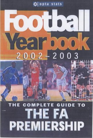 9781842225424: Opta Stats Football Yearbook 2002-2003: The Complete Guide to the FA Premiership