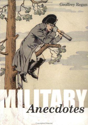 Military anecdotes.: Regan,Geoffrey.
