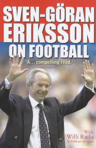 9781842225998: Sven-Goran Eriksson on Football