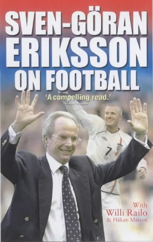 9781842226131: Sven-Goran Eriksson on Football