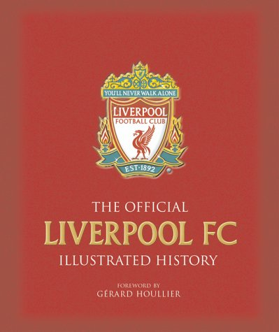 9781842226650: The Official Liverpool FC Illustrated History