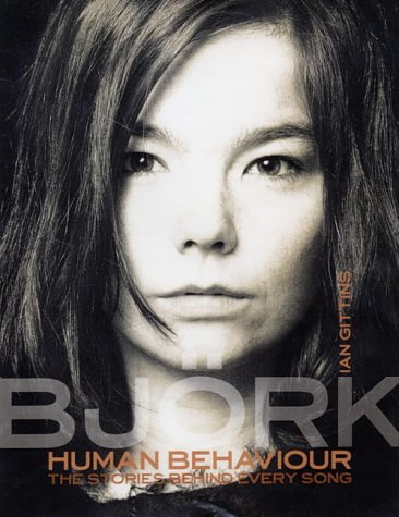 BJORK HUMAN BEHAVIOR the Stories Behind Every Song
