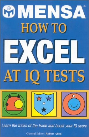 Mensa How To Excel at IQ Tests: Carlton Books