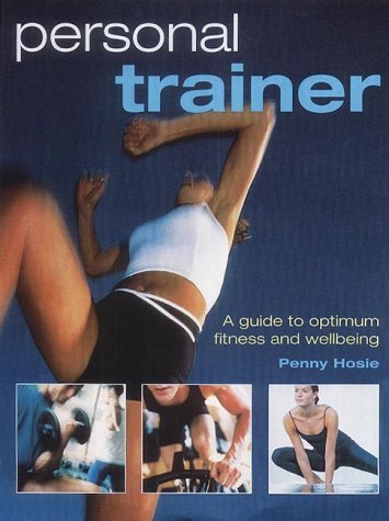 9781842226940: Personal Trainer: A Guide to Optimum Fitness and Wellbeing