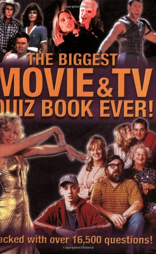 The Biggest Movie & TV Quiz Book Ever!: Carlton Books UK