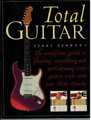 9781842228371: Total guitar: complete guide to playing, recording and performing every guitar style with over 1000 chords