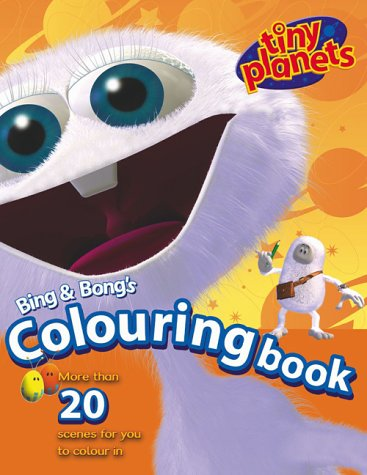 9781842228760: Bing and Bong's Tiny Planets: Colouring Book (Bing & Bong's Tiny Planets)