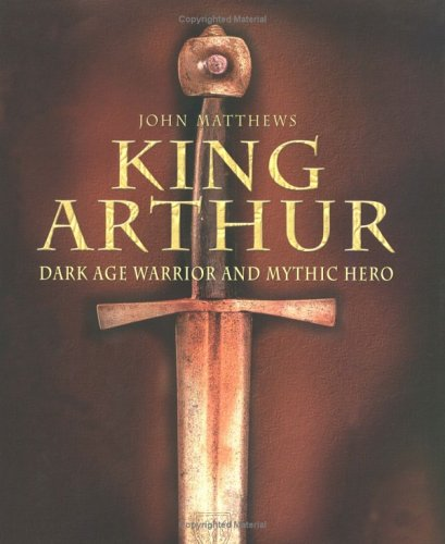 9781842229347: King Arthur: Dark Age Warrior and Mythic Hero