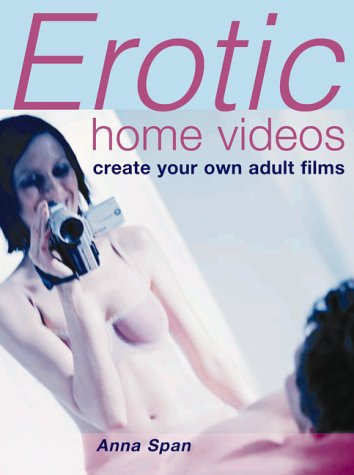 9781842229477: Erotic Home Video: Create Your Own Adult Films