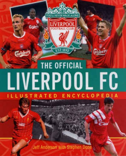 9781842229507: The Official Liverpool FC Illustrated Encyclopedia