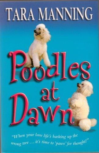 Poodles At Dawn: Tara Manning