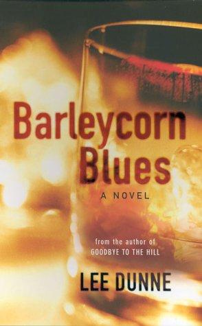 Barleycorn Blues: Lee Dunne