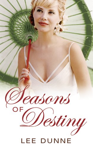 Seasons of Destiny (1842232290) by Lee Dunne