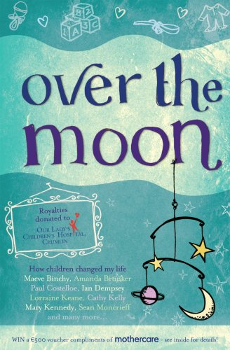 Over The Moon: how children changed my life: Various