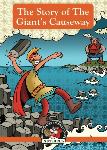9781842235997: The Story Of The Giant's Causeway (Ireland's Best Known Stories in A Nutshell) (Volume 6)